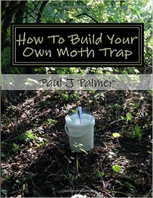 Book cover. P Palmer 'How to build your own moth trap'